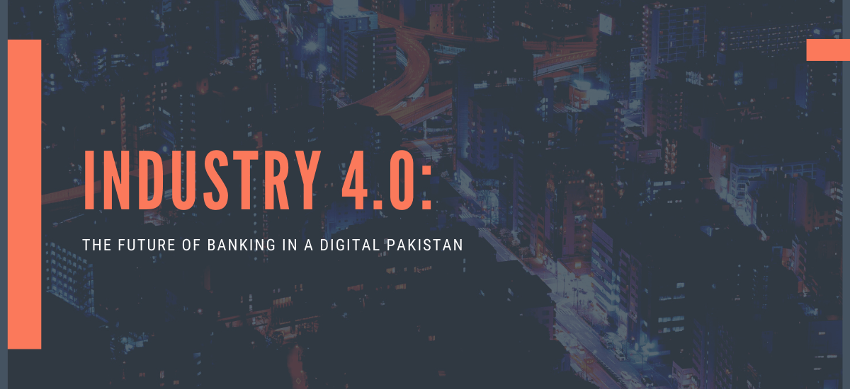 Industry 4.0: The Future of Banking in a Digital Pakistan